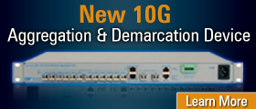 New 10G Aggregation and Demarcation Device